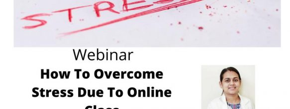 Webinar on 'How to Overcome Stress Due To Online Class'
