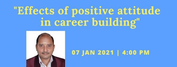 Webinar on 'Effects of Positive Attitude in Career Building'