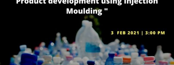 Webinar on 'Product Development Using Injection Moulding'