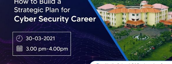 Webinar on 'How to Build a Strategic Plan for Cyber Security Career'
