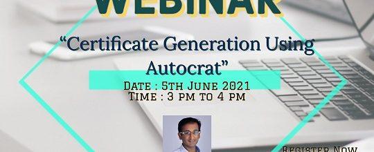Webinar on 'Certificate Generation using Autocrat'